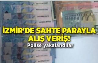 İzmir'de sahte parayla alış veriş! Polise...