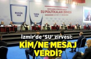 İzmir'de 'SU' zirvesi: Kim/ne mesaj...