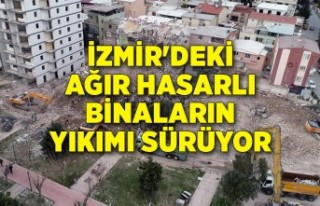 İzmir'deki ağır hasarlı binaların yıkımı...