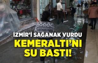 İzmir'i sağanak vurdu! Kemeraltı'nda...