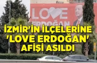 İzmir'in ilçelerine 'Love Erdoğan'...