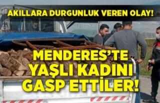 İzmir Menderes'te yaşlı kadını gasp ettiler!