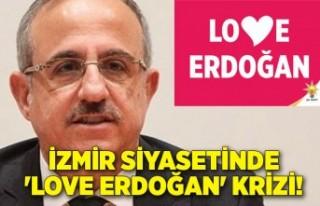 İzmir siyasetinde 'Love Erdoğan' krizi!