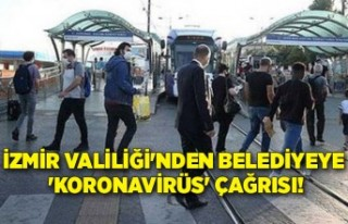 İzmir Valiliği'nden Belediyeye 'koronavirüs'...