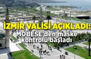 İzmir Valisi açıkladı: MOBESE'den maske kontrolü...