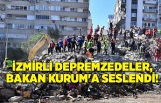 İzmirli depremzedeler, Bakan Kurum'a seslendi!