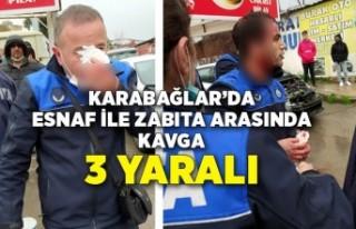 Karabağlar'da esnaf ile zabıta arasında kavga