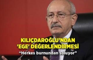 Kılıçdaroğlu'ndan 'Ege' değerlendirmesi