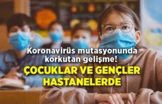 Koronavirüs mutasyonunda korkutan gelişme! Çocuklar...