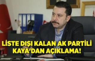 Liste dışı kalan AK Partili Kaya'dan açıklama!