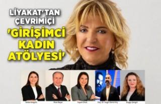 LİYAKAT'tan çevrimiçi 'Girişimci Kadın...