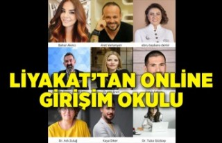 LİYAKAT'tan online Girişim Okulu