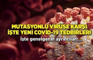 Mutasyonlu virüse karşı işte yeni Covid-19 tedbirleri