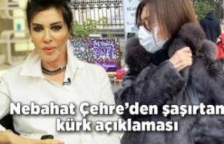 Nebahat Çehre'den şaşırtan kürk açıklaması:...