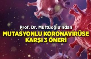 Prof. Dr.Müftüoğlu'ndan mutasyonlu koronavirüse...