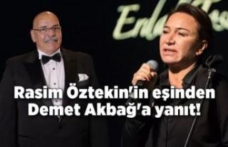 Rasim Öztekin'in eşinden Demet Akbağ'a...