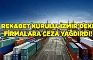 Rekabet Kurulu, İzmir'deki firmalara ceza yağdırdı!
