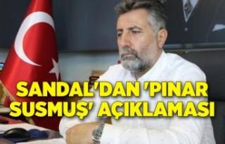 Sandal'dan 'Pınar Susmuş' açıklaması