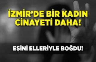 İzmir'de bir kadın cinayeti daha! Tartıştığı...