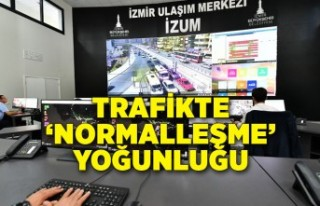 Trafikte 'normalleşme' yoğunluğu
