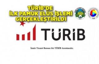 TÜRİB'de ilk pamuk ELÜS işlemi gerçekleştirildi