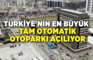 Türkiye'nin en büyük tam otomatik otoparkı...