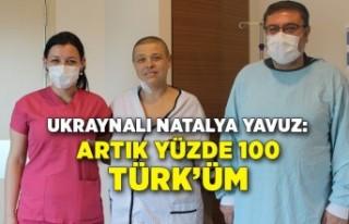 Ukraynalı Natalya Yavuz: Artık yüzde 100 Türk'üm