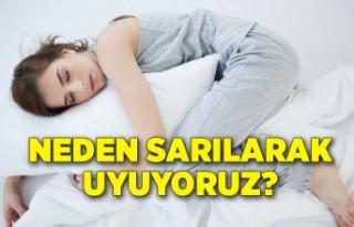 Uyurken neden bir şeye sarılıyoruz?