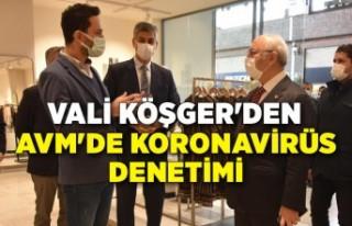 Vali Köşger'den AVM'de koronavirüs denetimi