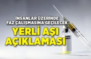 Yerli aşı açıklaması: İnsan üzerinde faz çalışmasına...