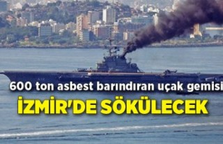 600 ton asbest barındıran uçak gemisi İzmir'de...