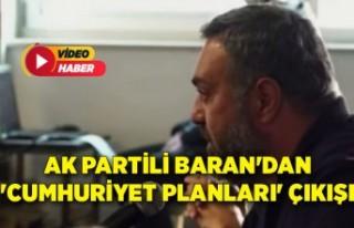 AK Partili Baran'dan 'Cumhuriyet planları'...