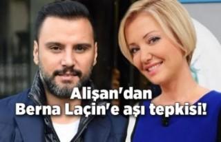 Alişan'dan Berna Laçin'e aşı tepkisi!...