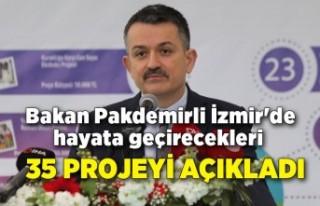 Bakan Pakdemirli İzmir'de hayata geçirecekleri...