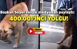 Başkan Soyer sosyal medyadan paylaştı: 400.001'inci...