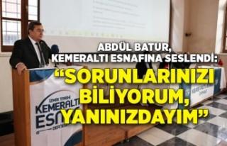 """Batur, Kemeraltı esnafına seslendi: """"Sorunlarınızı..."""