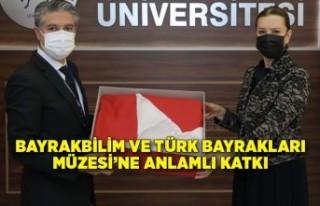 Bayrakbilim ve Türk Bayrakları Müzesi'ne anlamlı...