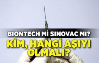 BioNTech mi Sinovac mı? Kim, hangi aşıyı olmalı?