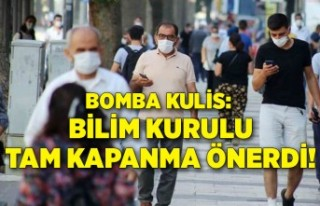 Bomba kulis: Bilim Kurulu tam kapanma önerdi!