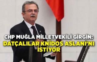 CHP Muğla Milletvekili Girgin: Datçalılar Knidos...