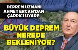 Deprem uzmanı Ahmet Ercan'dan çarpıcı uyarı!...