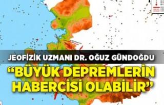 Dr. Oğuz Gündoğdu: Marmara ve Ege'deki depremler...