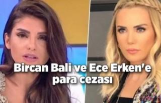 Ece Erken ve Bircan Bali'ye para cezası