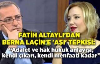 Fatih Altaylı'dan Berna Laçin'e 'aşı'...