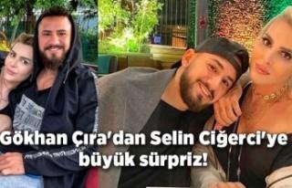 Gökhan Çıra'dan Selin Ciğerci'ye büyük...