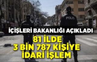 İçişleri Bakanlığı: Kısıtlamada 3 bin 787...