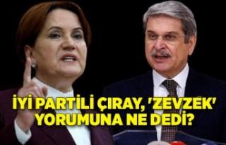 İYİ Partili Çıray, 'zevzek' yorumuna...