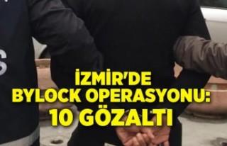 İzmir'de ByLock operasyonu: 10 gözaltı