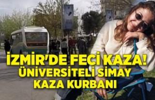 İzmir'de feci kaza! Üniversiteli Simay kaza...