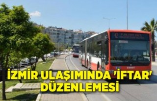 İzmir ulaşımında 'iftar' düzenlemesi